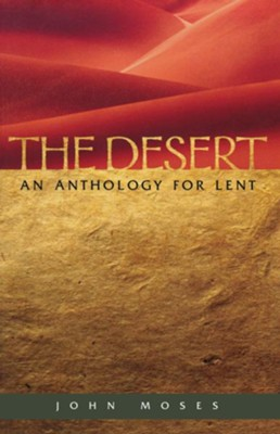 The Desert: An Anthology for Lent - eBook  -     By: John Moses