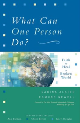 What Can One Person Do?: Faith to Heal a Broken World - eBook  -     By: Sabina Alkire, Edmund Newell