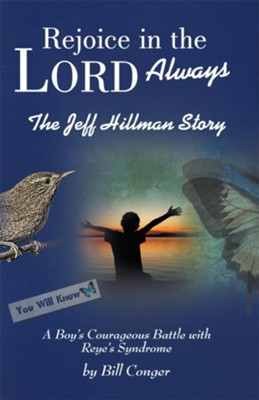 Rejoice in the Lord Always: The Jeff Hillman Story - eBook  -     By: Bill Conger