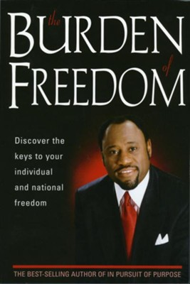 Burden Of Freedom: Discover the Keys to Your Individual and National Freedom - eBook  -     By: Myles Munroe