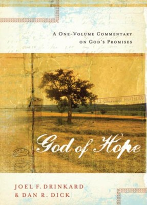 The God of Hope: A One-volume Commentary on God?s Promises - eBook  -     By: Dan R. Dick, Joel F. Drinkard Jr.