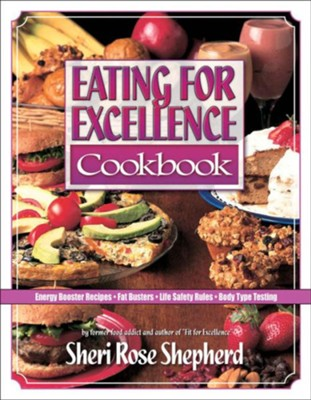 Eating for Excellence - eBook  -     By: Sheri Rose Shepherd