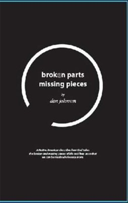 Broken Parts Missing Pieces - eBook  -     By: Don Johnson
