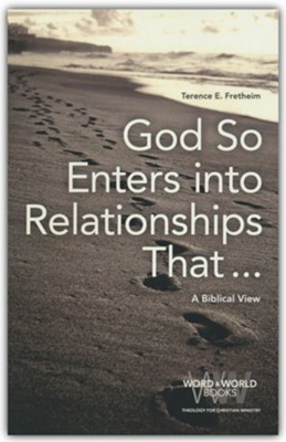 God So Enters into Relationships That . . .: A Biblical View  -     By: Terence E. Fretheim