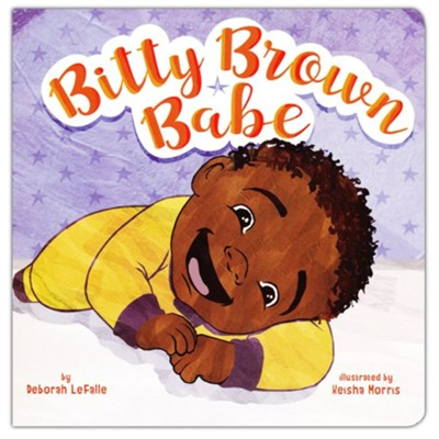 Bitty Brown Babe  -     By: Deborah LeFalle     Illustrated By: Keisha Morris
