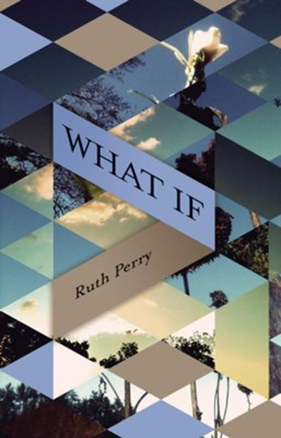What If: a devotional - eBook  -     By: Ruth Perry