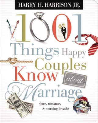 1001 Things Happy Couples Know About Marriage: Like Love, Romance & Morning Breath - eBook  -     By: Harry H. Harrison Jr.