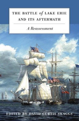 Battle of Lake Erie and Its Aftermath: A Reassessment - eBook  -     By: David Curtis Skaggs