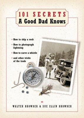 101 Secrets a Good Dad Knows - eBook  -     By: Walter Browder, Sue Ellin Browder