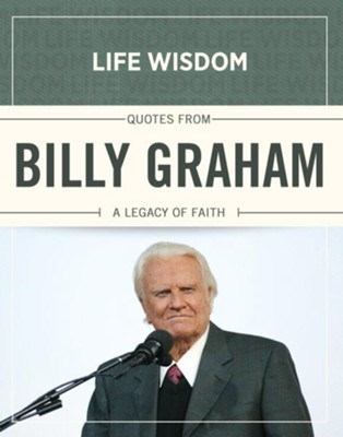 Quotes from Billy Graham: A Legacy of Faith - eBook  -