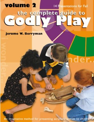 The Complete Guide to Godly Play: Volume 2 - eBook  -     By: Jerome W. Berryman