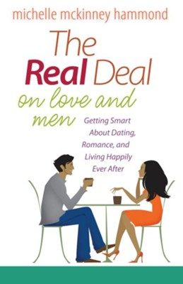 Real Deal on Love and Men, The: Getting Smart About Dating, Romance, and Living Happily Ever After - eBook  -     By: Michelle McKinney Hammond