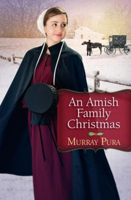 Amish Family Christmas, An - eBook  -     By: Murray Pura