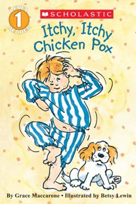Itchy, Itchy, Chicken Pox (Level 1)  -     By: Grace Maccarone     Illustrated By: Betsy Lewin