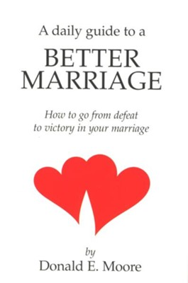 Daily Guide to a Better Marriage - eBook  -     By: Donald Moore