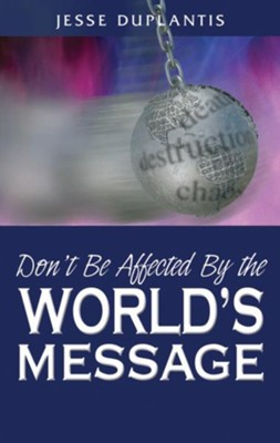 Don't Be Affected by the World's Message - eBook  -     By: Jesse Duplantis