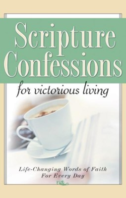 Scripture Confessions for Victorious Living: Life-Changing Words of Faith for Every Day - eBook  -