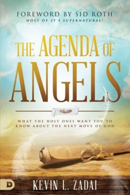 The Agenda of Angels: What the Holy Ones Want You to Know About the Next Move  -     By: Kevin Zadai