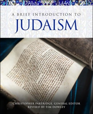 A Brief Introduction to Judaism  -     Edited By: Christopher Partridge     By: Timothy Dowley