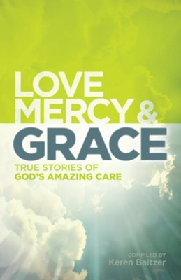 Love, Mercy and Grace: True Stories of God's Amazing Grace - eBook  -     By: Keren Baltzer