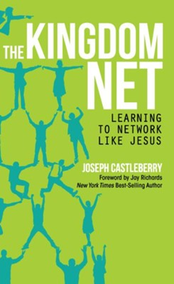 The Kingdom Net: Learning to Network Like Jesus - eBook  -     By: Joseph Castleberry