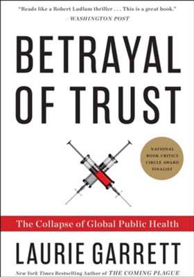 Betrayal of Trust: The Collapse of Global Public Health - eBook  -     By: Laurie Garrett
