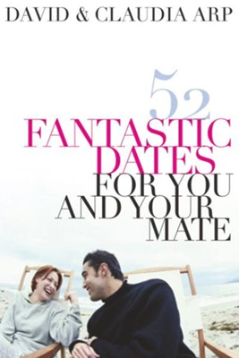 52 Fantastic Dates for You and Your Mate - eBook  -     By: David Arp, Claudia Arp