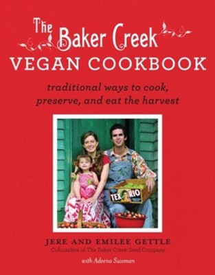 Baker Creek Vegan Cookbook: Traditional Ways to Cook, Preserve, and Eat the Harvest - eBook  -     By: Jere Gettle, Emilee Gettle, Adeena Sussman