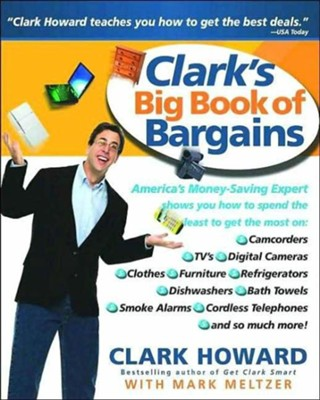 Clark's Big Book of Bargains: Clark Howard Teaches You How to Get the Best Deals - eBook  -     By: Clark Howard, Mark Meltzer