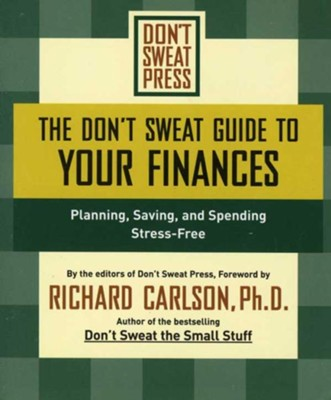 The Don't Sweat Guide to Your Finances: Planning, Saving, and Spending Stress-Free - eBook  -