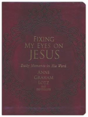 Fixing My Eyes on Jesus  -     By: Anne Graham Lotz
