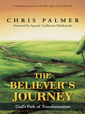 The Believers Journey: Gods Path of Transformation - eBook  -     By: Chris Palmer