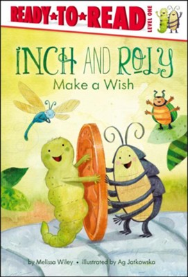Inch and Roly Make a Wish  -     By: Melissa Wiley     Illustrated By: Ag Jatkowska