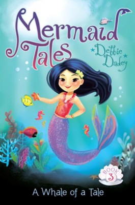 A Whale of a Tale, #3   -     By: Debbie Dadey     Illustrated By: Tatevik Avakyan