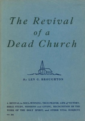 The Revival of a Dead Church                            -     By: Len G. Broughton