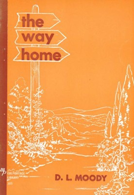 The Way Home / New edition - eBook  -     By: D.L. Moody, William R. Moody