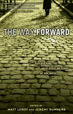 The Way Forward: Discovering the Classic Message of Holiness - eBook  -     By: Matt LeRoy, Jeremy Summers