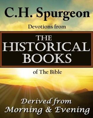 C.H. Spurgeon Devotions from the Historical Books of the Bible: Derived from Morning & Evening - eBook  -     By: Charles H. Spurgeon