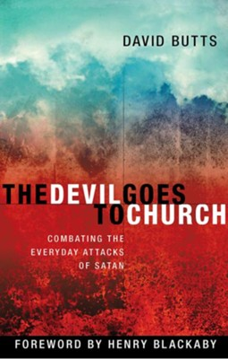 The Devil Goes to Church: Combating the Everyday Attacks of the Enemy - eBook  -     By: Dave Butts