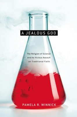A Jealous God: Science's Crusade Against Religion - eBook  -     By: Pamela Winnick