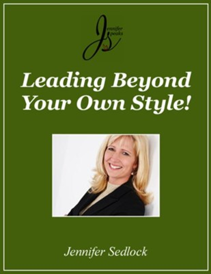 Leading Beyond Your Own Style - eBook  -     By: Jennifer Sedlock
