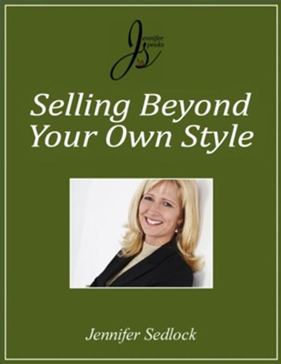 Selling Beyond Your Own Style - eBook  -     By: Jennifer Sedlock