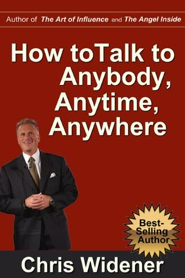 How to Talk to Anybody, Anytime, Anywhere: 3 Steps to Make Instant Connections - eBook  -     By: Chris Widener