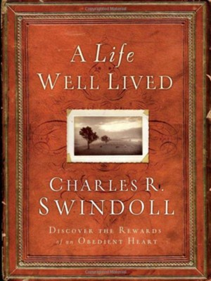 A Life Well Lived - eBook  -     By: Charles R. Swindoll