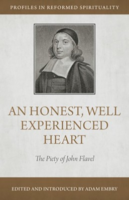 An Honest and Well Experienced Heart: The Piety of John Flavel - eBook  -     By: Adam Embry