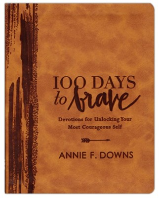 100 Days to Brave, Deluxe Edition  -     By: Annie F. Downs