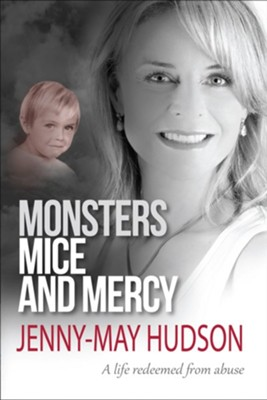 Monsters, Mice and Mercy: A life redeemed from abuse - eBook  -     By: Jenny-May Hudson