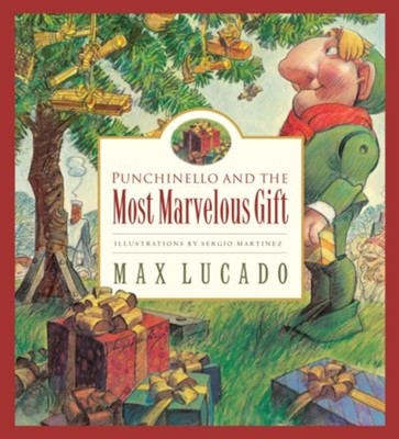 Max Lucado's Wemmicks: Punchinello and the Most Marvelous Gift,  Picture Book  -     By: Max Lucado
