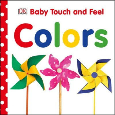 Baby Touch and Feel: Colors  -     By: Editors Publishing