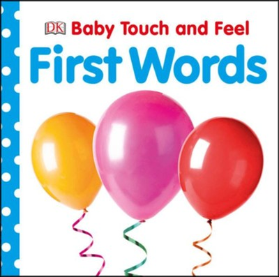 Baby Touch and Feel: First Words  -     By: Editors